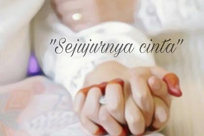 Dan Sejujurnya Cinta Sejati Adalah Pembuktian dan Pengorbanan yaitu  Penikahan.
