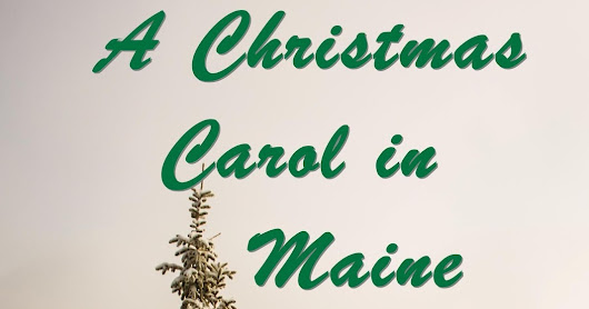 A Christmas Carol in Maine