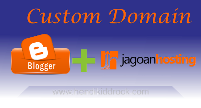 Custom Domain Ke Blogspot Jagoan Hosting
