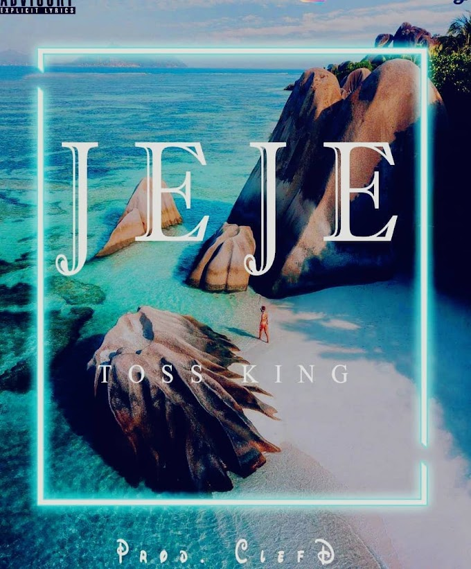 DOWNLOAD MP3: Toss King - Jeje