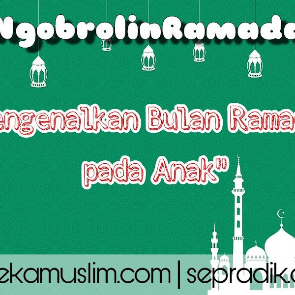 Mengenalkan Bulan Ramadan pada Anak, Hindari Cara Negatif