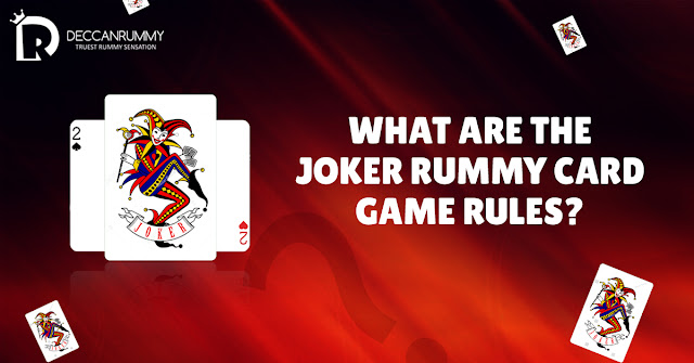 Joker Rummy Card Game Rules