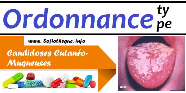 Ordonnance Type | Candidoses Cutanéo Muqueuses