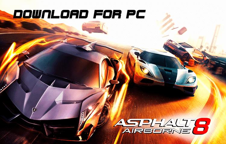 Asphalt 8 for PC Windows 10/7/8 Laptop (Official)