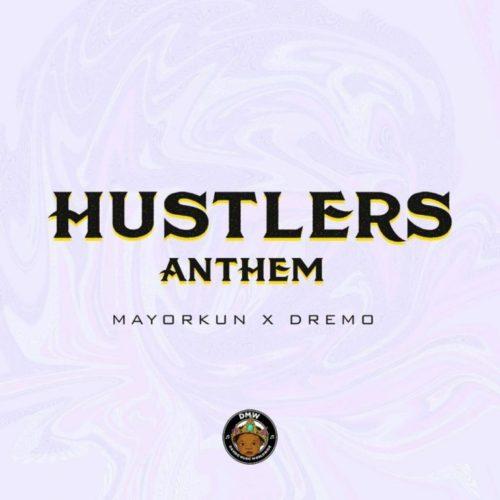 """[MUSIC] Dremo x Mayorkun – """"Hustler's Anthem""""   DOWNLOAD MP3"""