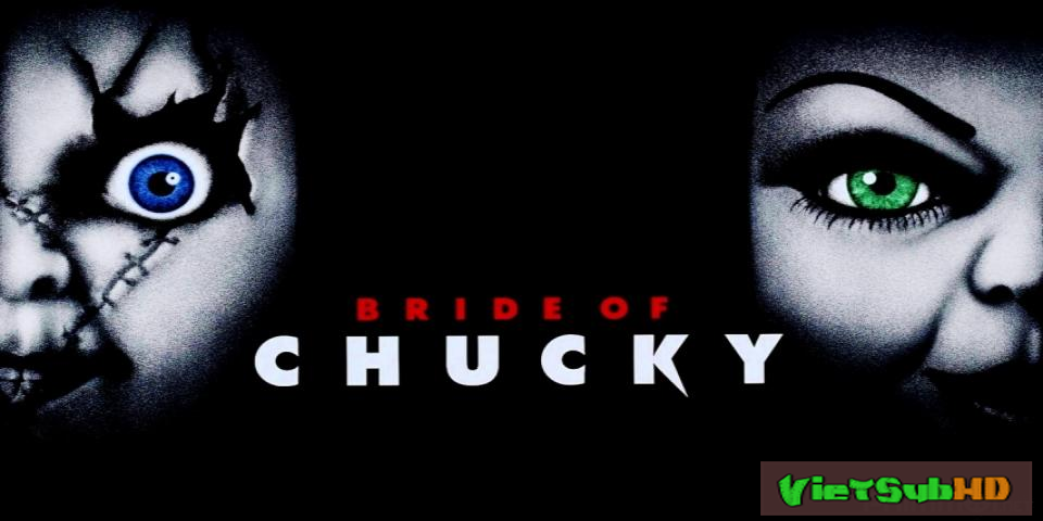 Phim Ma Búp Bê 4: Cô dâu của Chucky VietSub HD | Child's Play 4: Bride of Chucky 1998