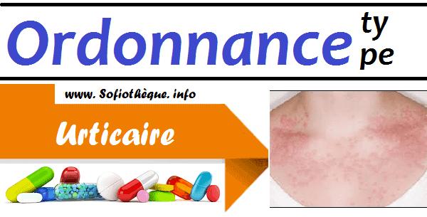 Ordonnance Type | Urticaire