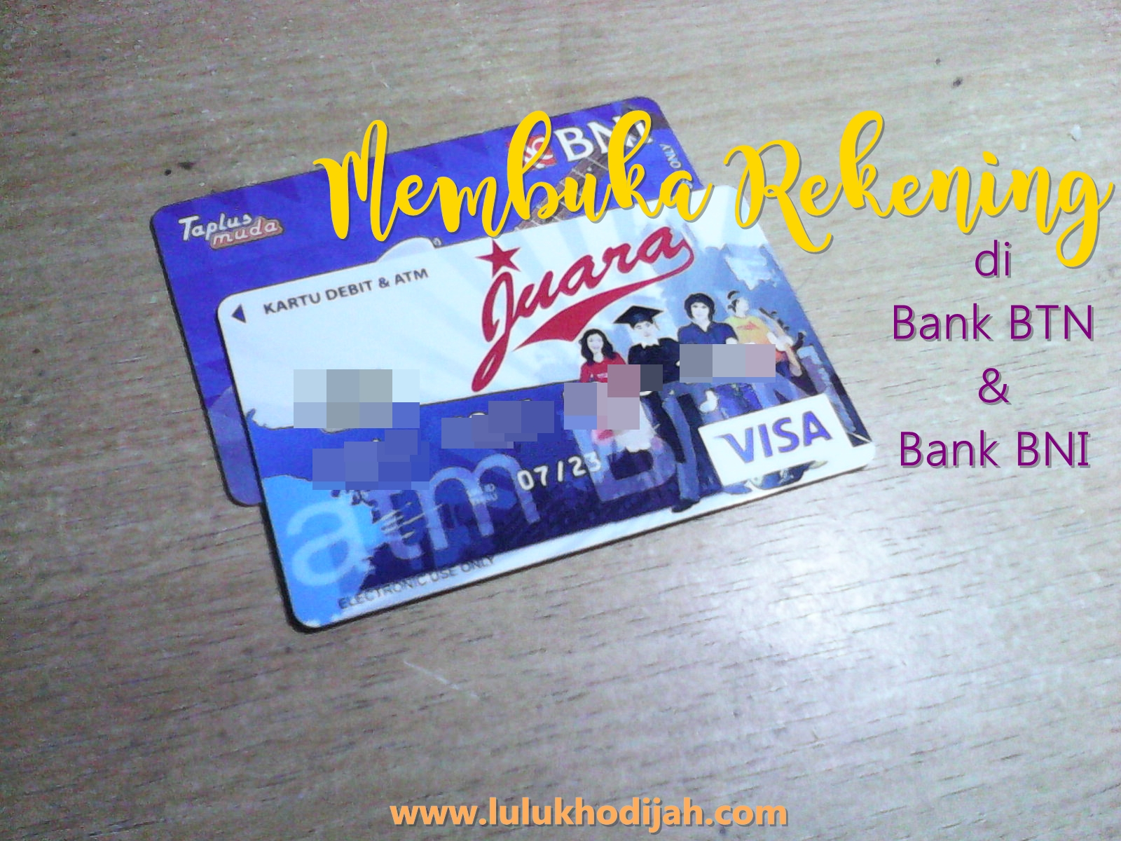 Pengalaman Membuka Rekening Di Bank Btn Dan Bank Bni A Lifelong Journey By Lulu Khodijah