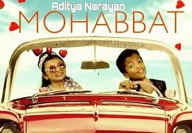 Mohabbat aditya narayan song