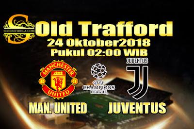 Agen Bola Online Terbesar - Prediksi Skor Liga Champions Manchester United Vs Juventus 21 Oktober 2018