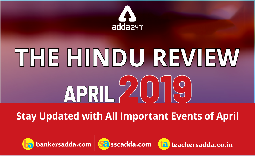 Current Affairs PDF: The Hindu Review | April 2019