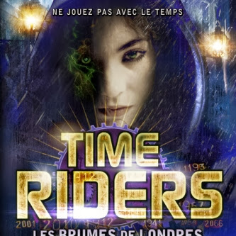 Time Riders, tome 6 : Les brumes de Londres d'Alex Scarrow