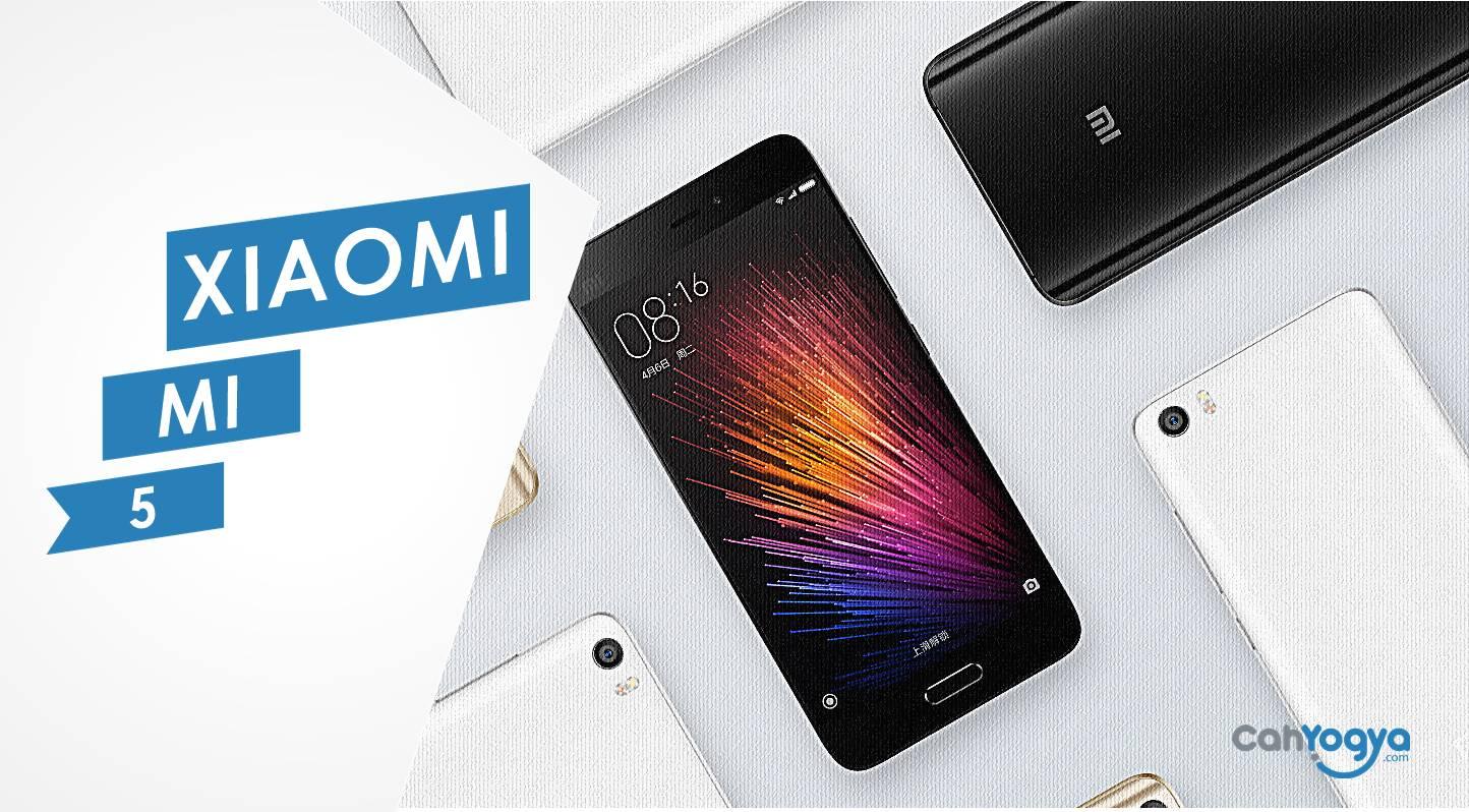Keunggulan dan Spesifikasi Smartphone Xiaomi Mi 5