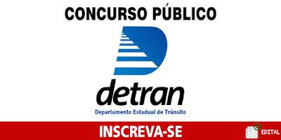 Concurso Público DETRAN 2018 - Edital e inscrições