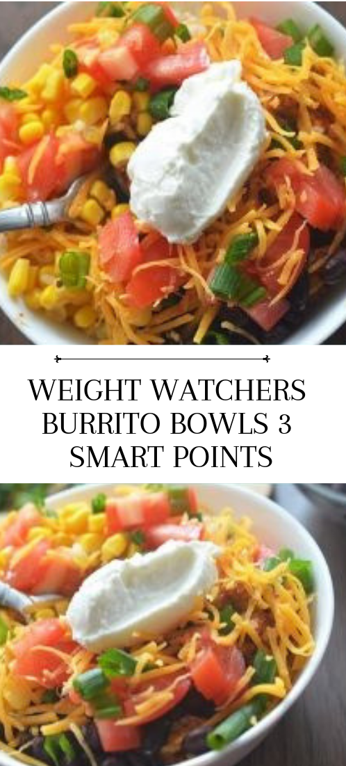 WEIGHT WATCHERS BURRITO BOWLS 3 SMART POINTS #dinnerrecipe #food