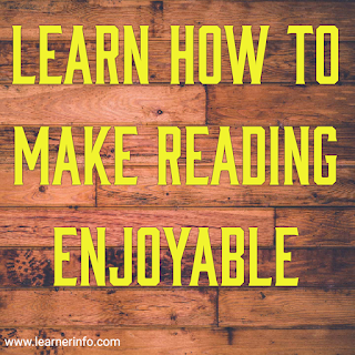 learnersinfo.com How to make reading sweet and enjoying