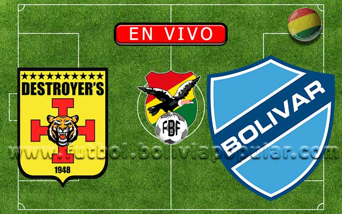 【En Vivo】Destroyers vs. Bolívar - Torneo Clausura 2019