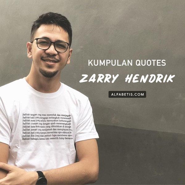 Kumpulan Kutipan Zarry Hendrik Untuk Caption