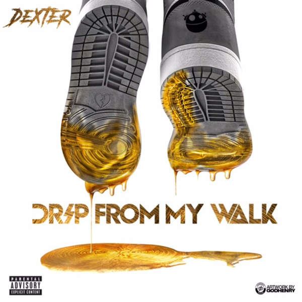 Famous Dex - Drip from My Walk - Single Cover