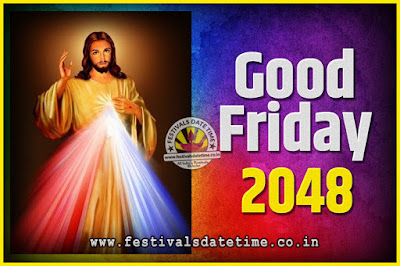 2048 Good Friday Festival Date and Time, 2048 Good Friday Calendar