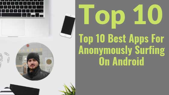 https://www.kaleemullahpro.com/2019/05/best-apps-for-anonymously-surfing-on-android.html