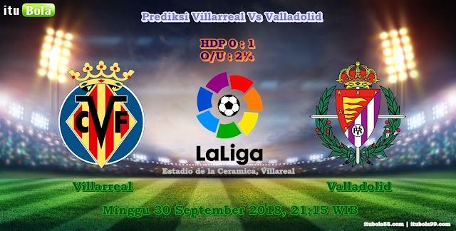 Prediksi Villarreal Vs Valladolid - ituBola