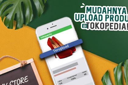 Tips Cara Upload Produk di Tokopedia