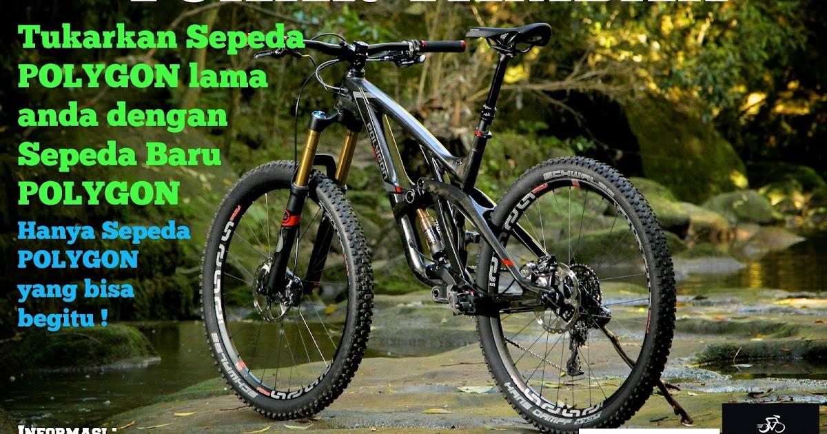 Tukarkan Sepeda POLYGON lama anda dengan Sepeda Baru