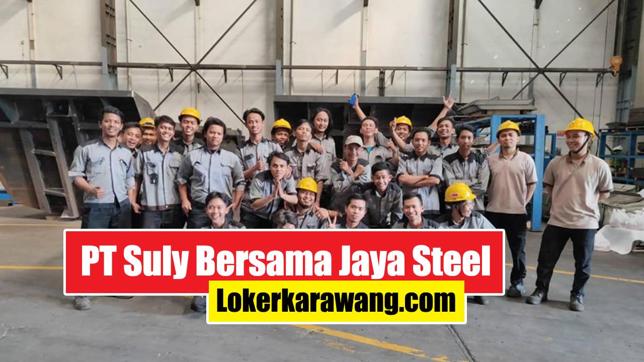 Lowongan Kerja PT Suly Bersama Jaya Steel 2020