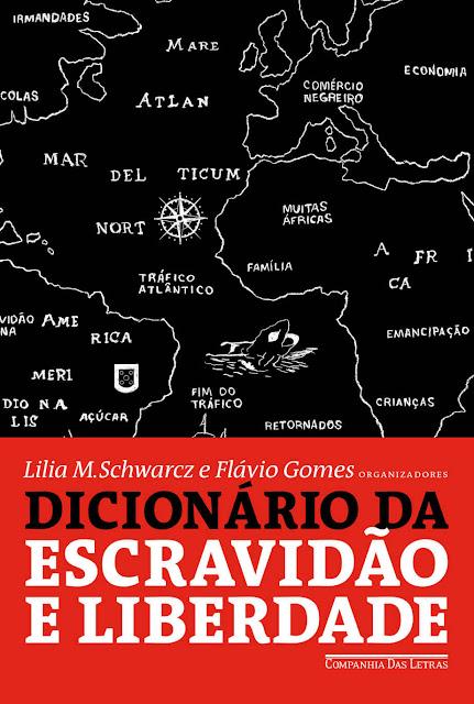 Dicionário da escravidão e liberdade 50 textos críticos - Lilia Moritz Schwarcz, Flávio dos Santos Gomes