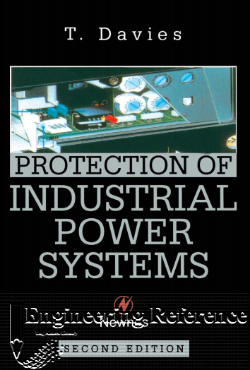 Download Protection of Industrial Power Systems Second Edition by T. Davies in PDF format for free.