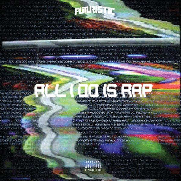 FUTURISTIC - All I Do Is Rap - Single Cover