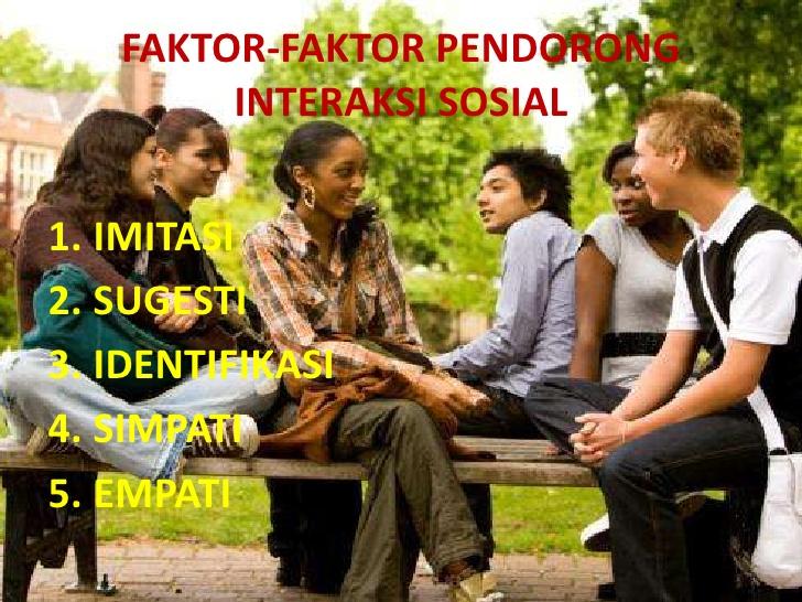 Faktor Faktor Pendorong Interaksi Sosial Yunipedia