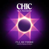 Chic Ft Nile Rodgers Lyrics I'll Be There