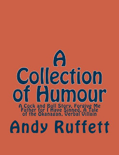 https://www.amazon.com/Collection-Humour-Andy-Ruffett-ebook/dp/B00AQ9G3C4/ref=la_B00AQKAFJK_1_1?s=books&ie=UTF8&qid=1475006628&sr=1-1