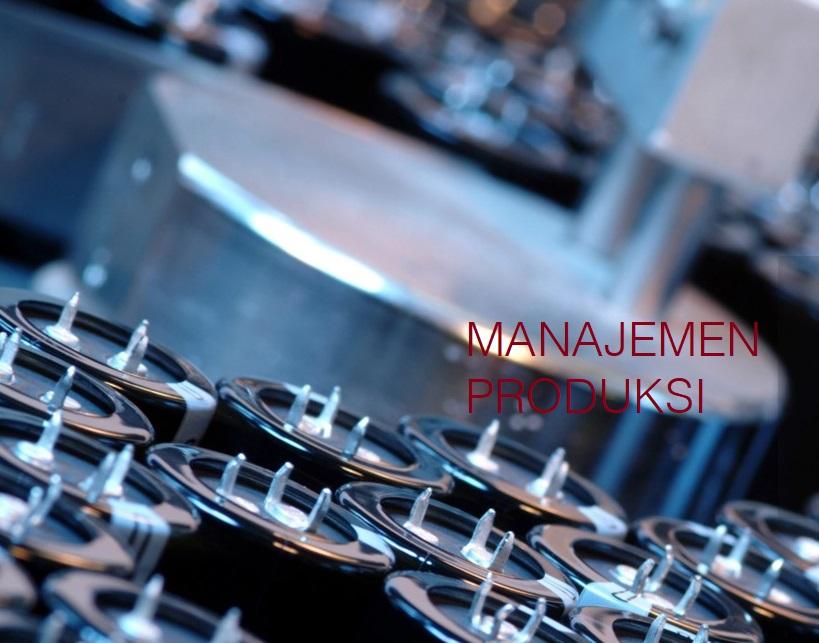 Manajemen Produksi Dalam Ilmu Marketing