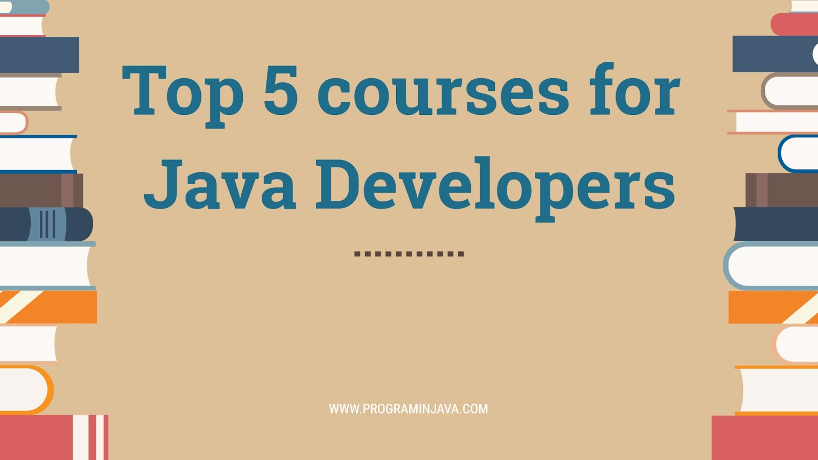 Top 5 Courses for Java / Spring developers ~ Program in Java
