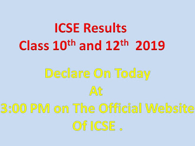 Check ICSE Results 2019 | ICSE  Class 10th and 12th Results 2019 Declare Today at 3:00 PM - Check Online At www.icse.org