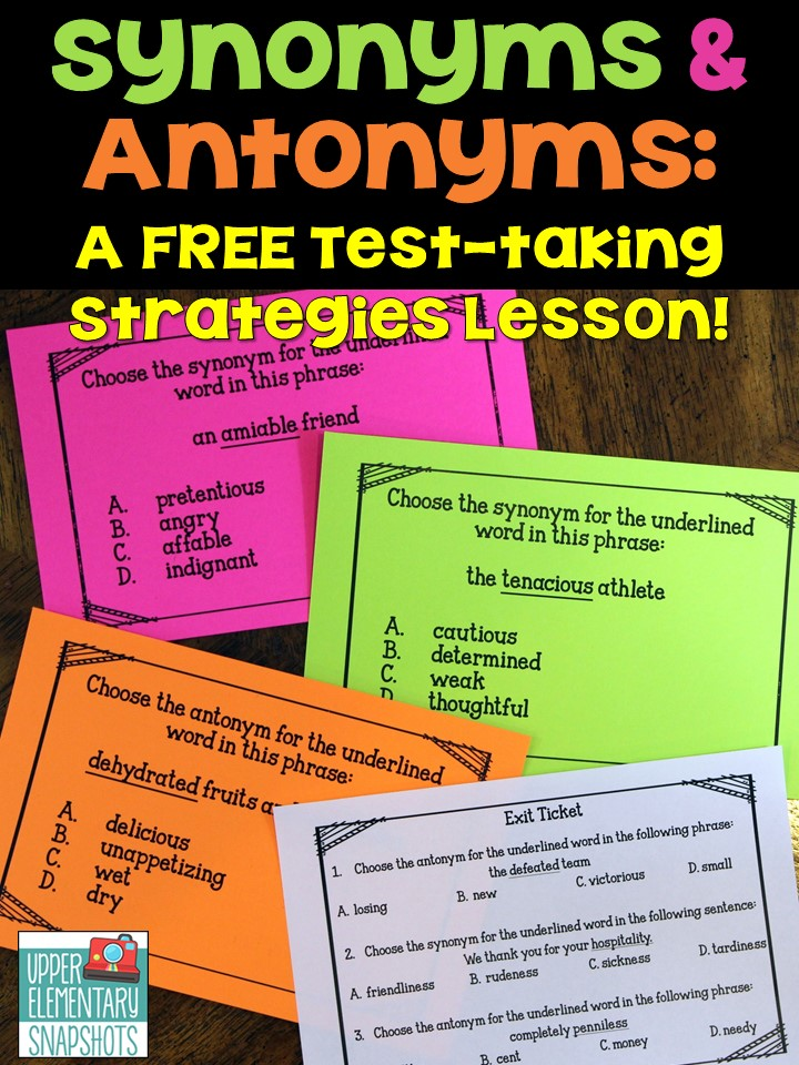 Test Taking Strategies Synonyms And Antonyms A Free Lesson