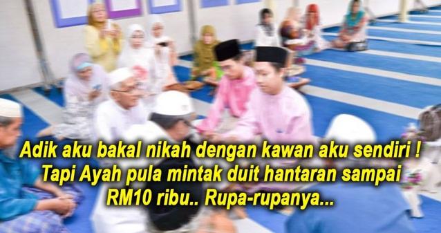 Adik Aku Bakal Nikah Dengan Kawan Aku Sendiri ! Ayah Pula Minta Hantaran Sampai RM10 Ribu.. RUPA-RUPANYA...