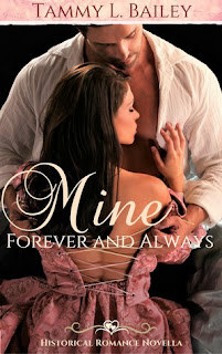 mine forever and always, book, adult, romance, regency, historical romance, tammy bailey