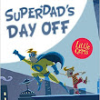 SUPERDAD'S DAY OFF by Phil Earle. Reviewed by Saviour Pirotta