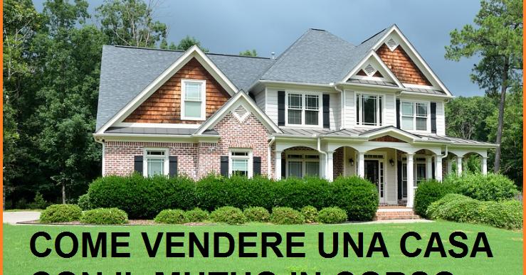 Vendere casa con mutuo in corso come fare guida completa - Vendere casa popolare riscattata ...