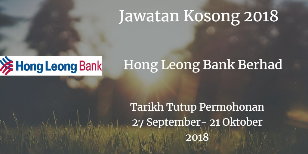 Jawatan Kosong Hong Leong Bank Berhad 27 September - 21 Oktober 2018