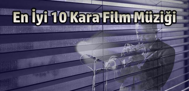 En Iyi 10 Kara Film Muzigi