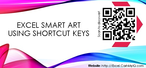 EXCEL SMART ART USING SHORTCUT KEYS