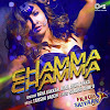 Chamma Chamma Song Lyrics – Fraud Saiyaan (2019)