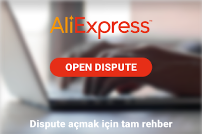 aliexpress dispute açmak, aliexpress para iadesi almak