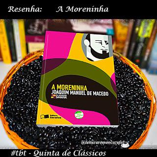 [Resenha] A Moreninha - Leitura Romance Café