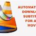 Begini Cara Download Subtitle Di VLC Media Player Secara Otomatis Dengan Mudah